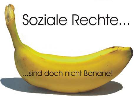 Soziale Rechte sind doch nicht Banane